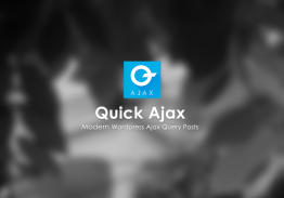 Quick Ajax – Modern WordPress Ajax Query Posts