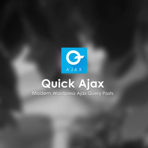 Quick Ajax – Modern WordPress Ajax Query Posts